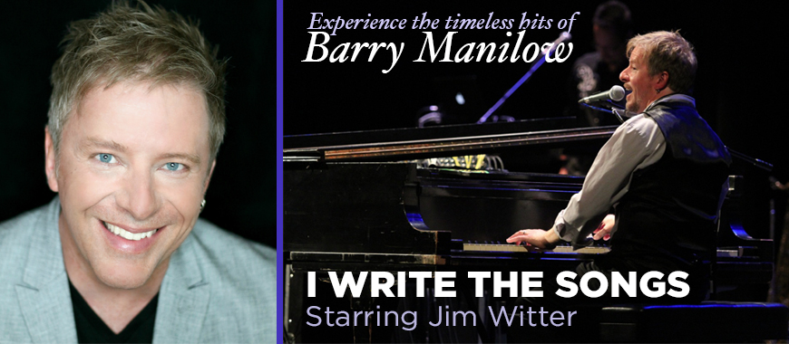 Jim Witter: I Write The Songs – The Music of Barry Manilow